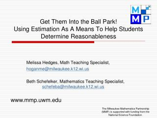 Get this show on the road Them Into the Ball Park Using Estimation As A Means To Help Students Determine Reasonableness