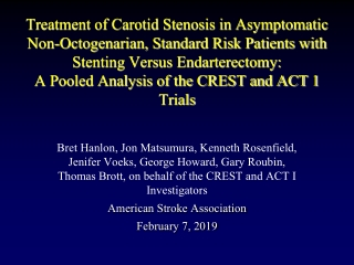 Treatment of Carotid Stenosis in Asymptomatic Non-Octogenarian, Standard Risk Patients with Stenting Versus Endarterectomy: A Pooled Analysis of the CREST and ACT 1 Trials