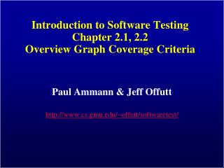 Prologue to Software Testing Chapter 2.1, 2.2 Overview Graph Coverage Criteria