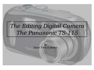 The Altering Computerized Camera The Panasonic TS-115