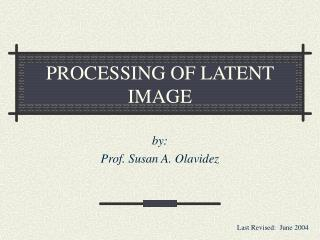 Preparing OF LATENT IMAGE