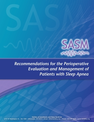 Recommendations for the Perioperative Evaluation and Management of Patients with Sleep Apnea