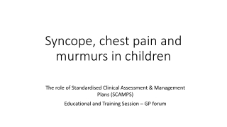 Syncope, chest pain and