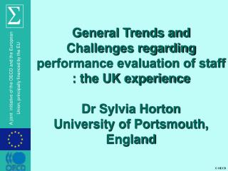 General Trends and Challenges with respect to execution assessment of staff : the UK experience Dr Sylvia Horton Univer