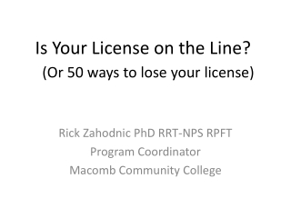 Is Your License on the Line?