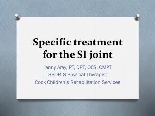 Specific treatment for the SI joint
