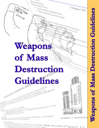 The following information about weapons of mass destruction was adapted, with permission, from the Santa Clara County Emergency Medical Services 2006 BLS/ALS Field Manual.