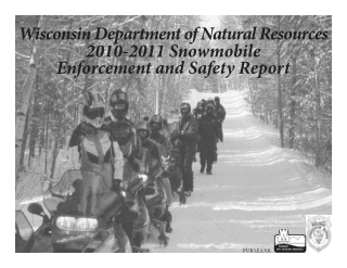 Wisconsin Department of Natural Resources 2010-2011 Snowmobile Enforcement and Safety Report
