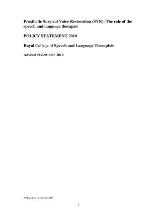 Prosthetic Surgical Voice Restoration (SVR): The role of the speech and language therapist POLICY STATEMENT 2010 Royal College of Speech and Language Therapists