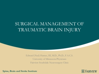 SURGICAL MANAGEMENT OF TRAUMATIC BRAIN INJURY