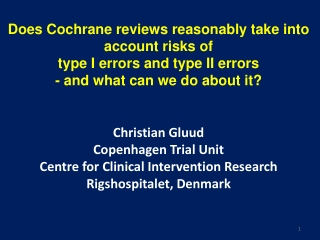 Does Cochrane reviews reasonably take into account risks of type I errors and type II errors - and what can we do about it?