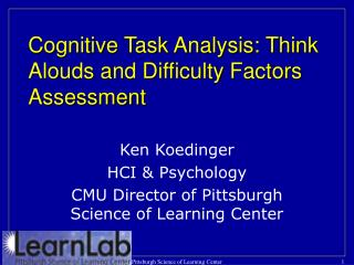 Subjective Task Analysis: Think Alouds and Difficulty Factors Assessment