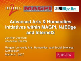 Propelled Arts Humanities Initiatives inside MAGPI, NJEDge and Internet2