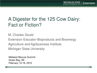 A Digester for the 125 Cow Dairy: Fact or Fiction?