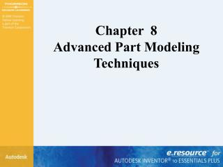 Section 8 Advanced Part Modeling Techniques
