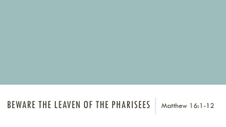 BEWARE THE LEAVEN OF THE PHARISEES