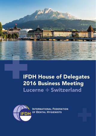 IFDH House of Delegates 2016 Business Meeting Lucerne Switzerland