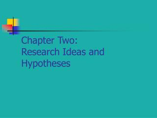 Section Two: Research Ideas and Hypotheses