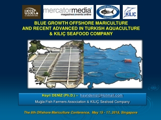 BLUE GROWTH OFFSHORE MARICULTURE AND RECENT ADVANCED IN TURKISH AQUACULTURE & KILIÇ SEAFOOD COMPANY