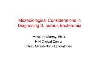 Microbiological Contemplations in Diagnosing S. aureus Bacteremia
