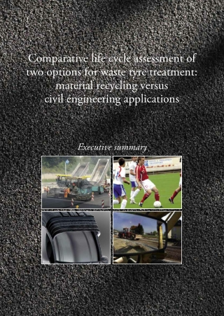 Comparative life cycle assessment of two options for waste tyre treatment: material recycling versus civil engineering applications