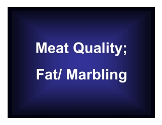 Meat Quality; y; F t/ M Fat/ Marbling bli