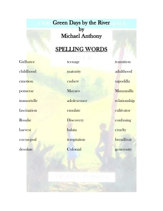 Green Days by the River Green Days by the River by by Michael Anthony Michael Anthony SPELLING WORDS SPELLING WORDS