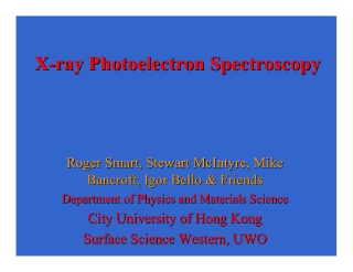 X X- -ray Photoelectron Spectroscopy ray Photoelectron Spectroscopy