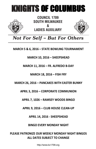 MARCH 5 & 6, 2016 – STATE BOWLING TOURNAMENT MARCH 10, 2016 – SHEEPSHEAD MARCH 11, 2016 – FR. ALFREDO B-DAY MARCH 18, 2016 – FISH FRY MARCH 26, 2016 – PANCAKES WITH EASTER BUNNY APRIL