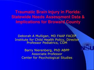 Traumatic Brain Injury in Florida: Statewide Needs Assessment Data Implications for Broward County