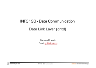 INF3190 - Data Communication Data Link Layer (cntd)