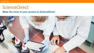 Make the most of your access to ScienceDirect