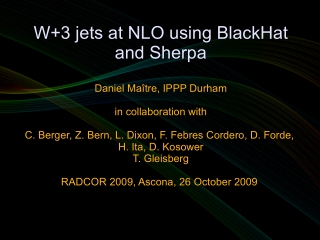 W+3 jets at NLO using BlackHat W+3 jets at NLO using BlackHat and Sherpa and Sherpa