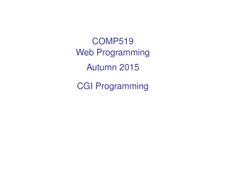 COMP519 Web Programming Autumn 2015 CGI Programming