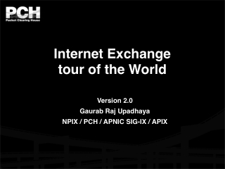 Internet Exchange tour of the World