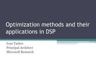 Optimization methods and their applications in DSP
