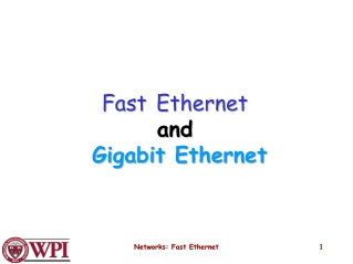 and and Gigabit Ethernet Gigabit Ethernet
