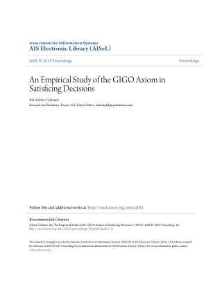 An Empirical Study of the GIGO Axiom in Satisficing Decisions