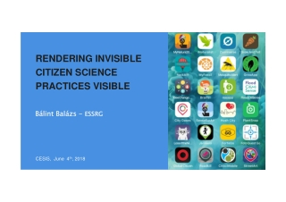 RENDERING INVISIBLE CITIZEN SCIENCE PRACTICES VISIBLE