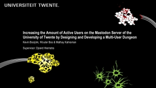 Increasing the Amount of Active Users on the Mastodon Server of the University of Twente by Designing and Developing a Multi-User Dungeon