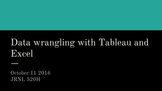 Data wrangling with Tableau and Excel