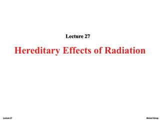 Genetic Effects of Radiation