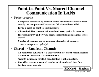 Point-to-Point Vs. Shared Channel Point-to-Point Vs. Shared Channel Communication In LANs Communication In LANs