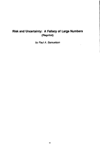 Risk and Uncertainty: A Fallacy of Large Numbers (Reprint)