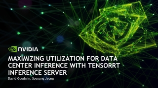 MAXIMIZING UTILIZATION FOR DATA CENTER INFERENCE WITH TENSORRT INFERENCE SERVER