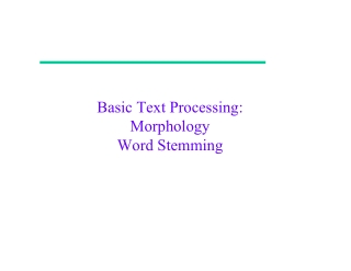 Basic Text Processing: Morphology Word Stemming