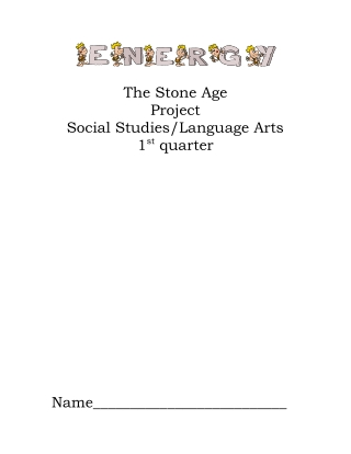 The Stone Age Project Social Studies/Language Arts 1