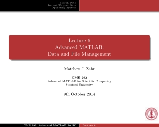 Lecture 6 Advanced MATLAB: Data and File Management