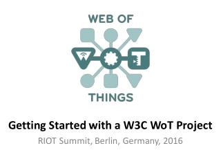 Getting	Started	with	a	W3C	WoT Project