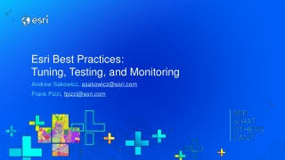 Esri Best Practices: Tuning, Testing, and Monitoring